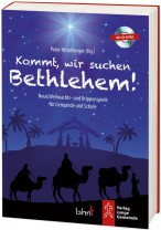 Kommt, wir suchen Bethlehem!