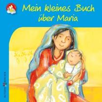 Mein kleines Buch über Maria