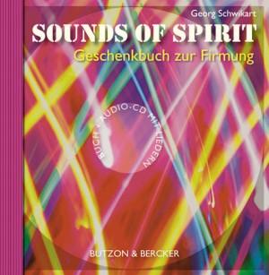 Sounds of Spirit - Geschenkbuch zur Firmung