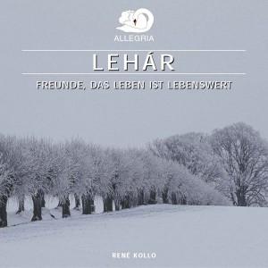Franz Léhar - Freunde, das Leben ist lebenswert