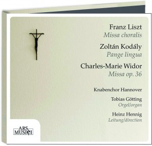 Liszt, Missa choralöis - Kodály, Pange lingua - Widor, Missa op. 36