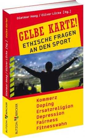 Gelbe Karte! - Ethische Fragen an den Sport