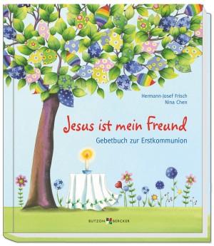 Geschenkbuch Jesus ist mein Freund - Gebetbuch zur Erstkommunion