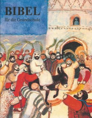 Bibel für die Grundschule - Herausgegeben von der Deutschen Bischofskonferenz