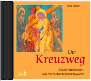 Der Kreuzweg - Orgelmeditationen aus der Marienbasilika Kevelaer