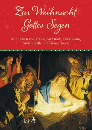 Zur Weihnacht Gottes Segen - Mit Texten von Franz-Josef Bode, Felix Genn, Stefan Heße und Heiner Koch