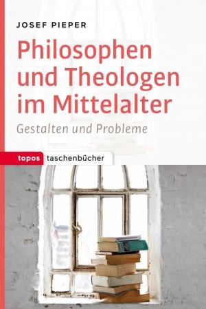 Philosophen und Theologen im Mittelalter