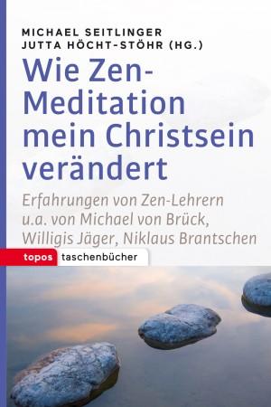 Wie Zen-Meditation mein Christsein verändert