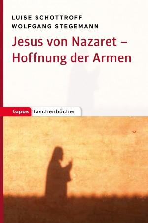 Jesus von Nazaret ? Hoffnung der Armen