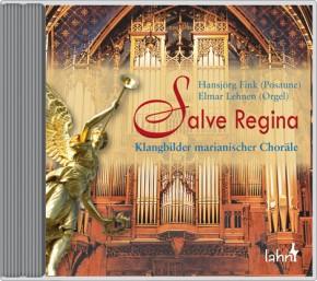 Salve Regina - Klangbilder marianischer Choräle