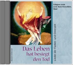Das Leben hat besiegt den Tod - Lieder der Fasten- und Osterzeit