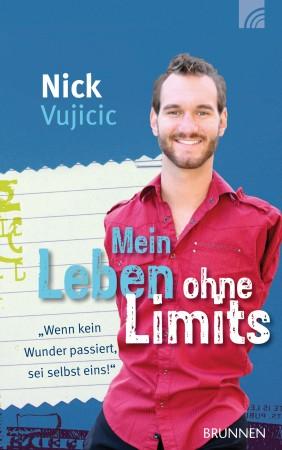 Mein Leben ohne Limits - Wenn kein Wunder geschieht, sei selbst eins!