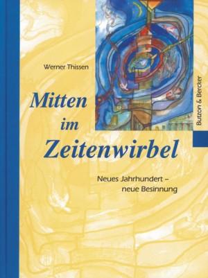 Mitten im Zeitenwirbel - Neues Jahrhundert - neue Besinnung