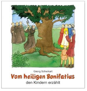 Vom heiligen Bonifatius den Kindern erzählt