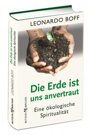 Die Erde ist uns anvertraut - Eine ökologische Spiritualität