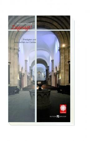 Zugesagt! - Predigten und Ansprachen zur Caritas