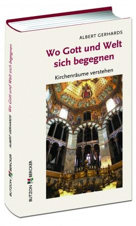 Wo Gott und Welt sich begegnen - Kirchenräume verstehen