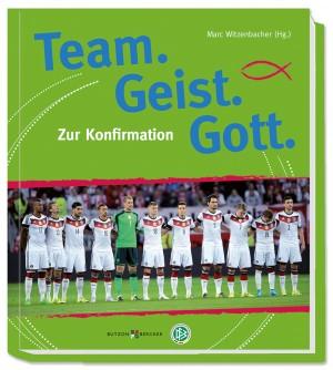 Geschenkbuch Team. Geist. Gott - Zur Konfirmation