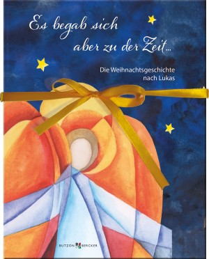 Es begab sich aber zu der Zeit … - Die Weihnachtsgeschichte nach Lukas