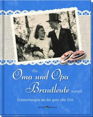 Als Oma und Opa Brautleute waren