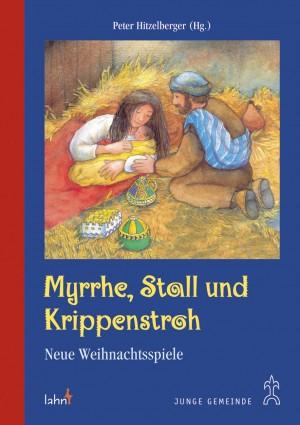 Myrrhe, Stall und Krippenstroh