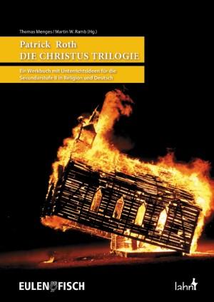 Patrick Roth Christus Trilogie