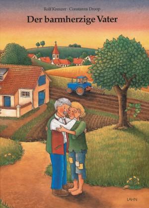 Der barmherzige Vater - Ein Kinderbibelbuch