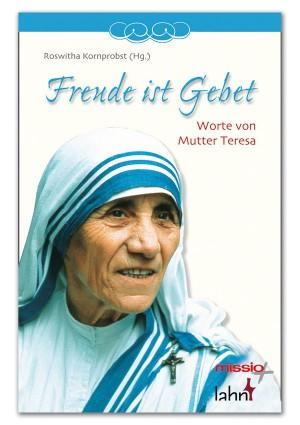 Freude ist Gebet - Worte von Mutter Teresa