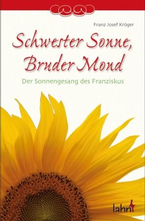 Schwester Sonne, Bruder Mond - Der Sonnengesang des Franziskus