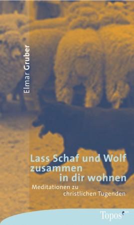 Lass Schaf und Wolf zusammen in dir wohnen