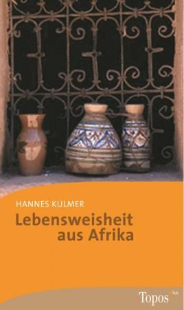 Lebensweisheit aus Afrika