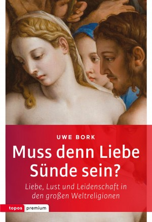 Muss denn Liebe Sünde sein?