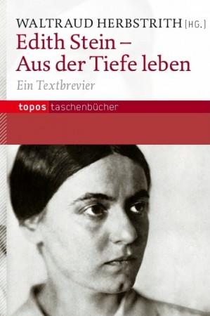 Edith Stein – Aus der Tiefe leben