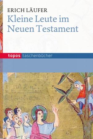 Kleine Leute im Neuen Testament
