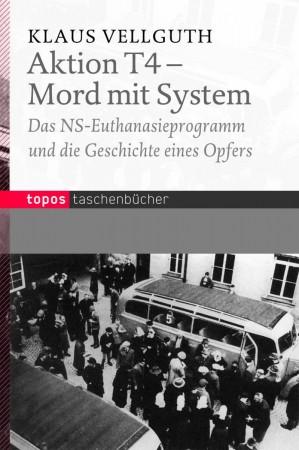 Aktion T4 – Mord mit System