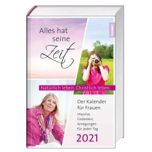 Alles hat seine Zeit 2021 - Der Kalender für Frauen