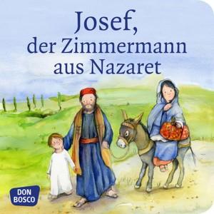 Josef, der Zimmermann aus Nazaret. Mini-Bilderbuch.