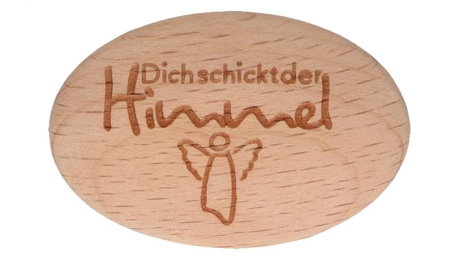 Holzhandschmeichler - Dich schickt der Himmel