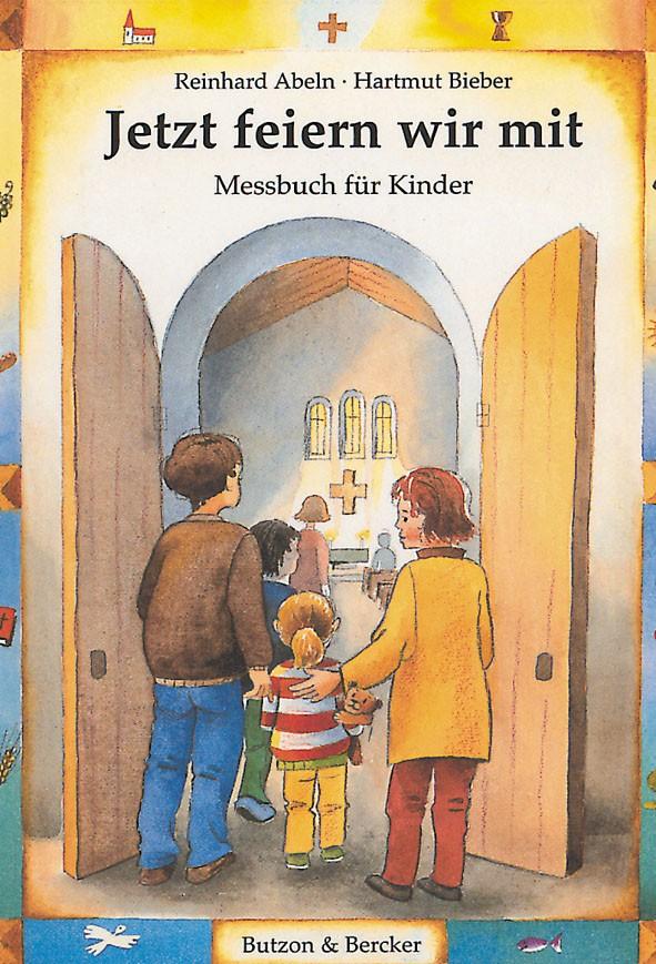 Jetzt feiern wir mit - Messbuch für Kinder