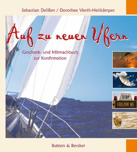 Auf zu neuen Ufern - Geschenk- und Mitmachbuch zur Konfirmation