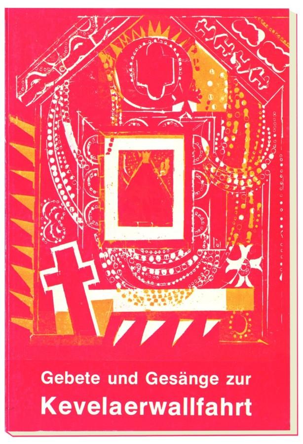 Gebete und Gesänge zur Kevelaerwallfahrt