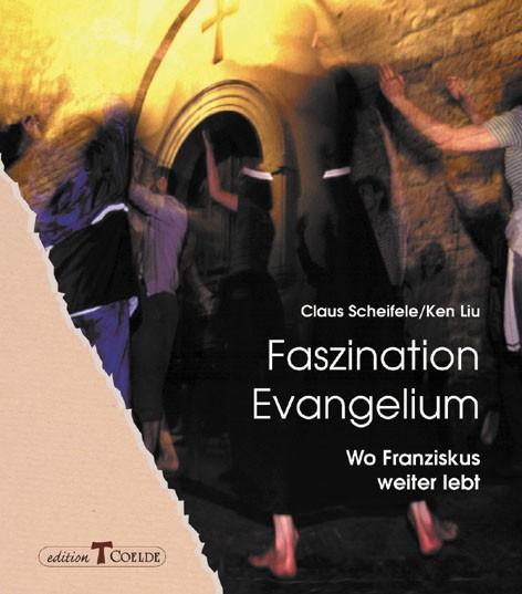 Faszination Evangelium - Wo Franziskus weiter lebt