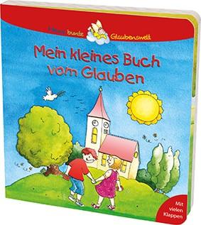 Mein kleines Buch vom Glauben
