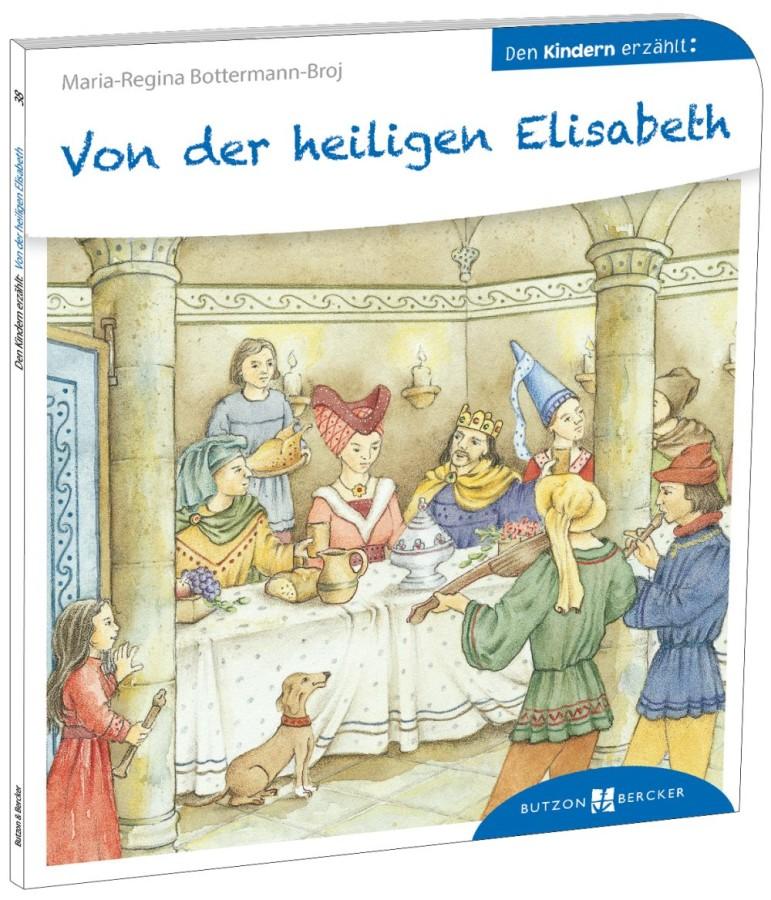 Von der heiligen Elisabeth den Kindern erzählt
