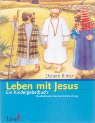 Leben mit Jesus - Ein Kindergebetbuch