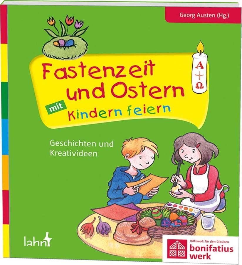 Fastenzeit und Ostern mit Kindern feiern