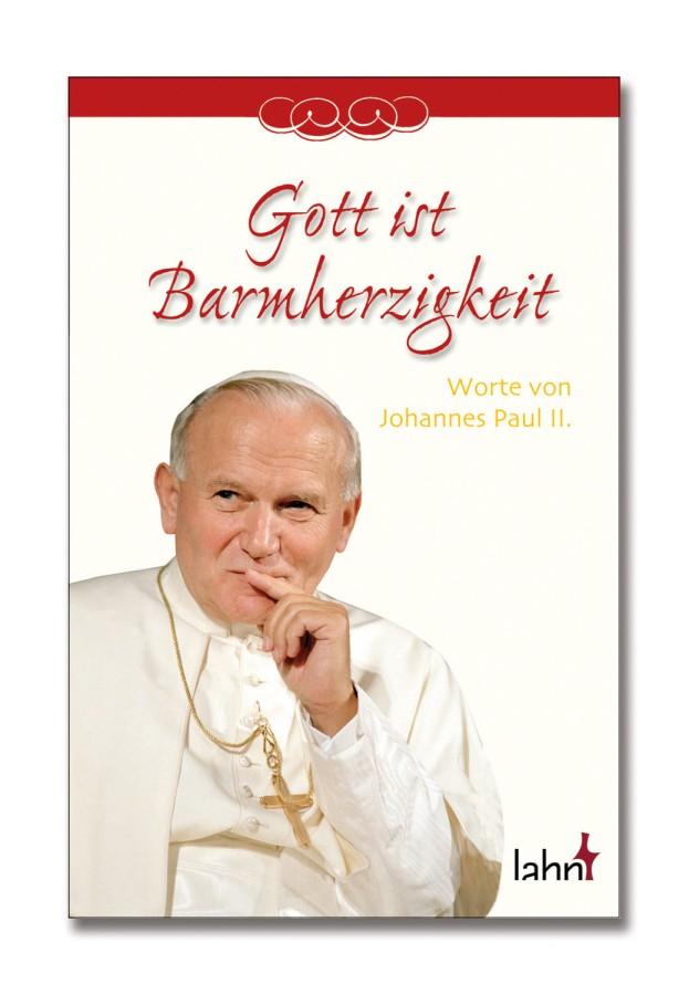 Gott ist Barmherzigkeit - Worte von Johannes Paul II.