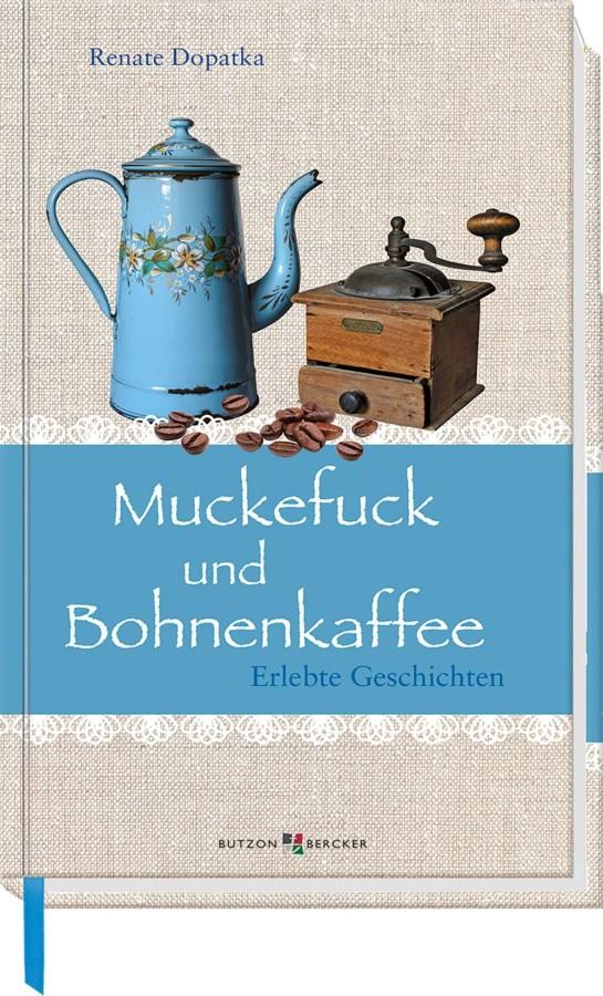 Muckefuck und Bohnenkaffee