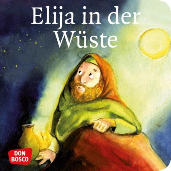 Elija in der Wüste. Mini-Bilderbuch.