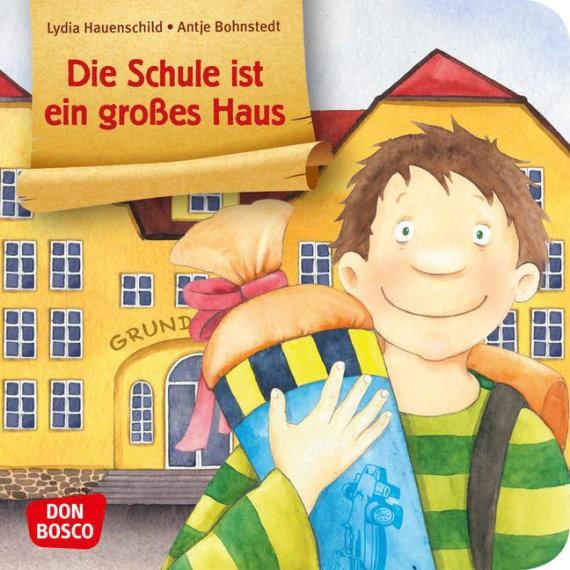 Die Schule ist ein großes Haus. Mini-Bilderbuch.